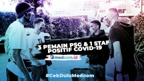 3 Pemain dan 1 Staf PSG Positif Terinfeksi Virus Korona