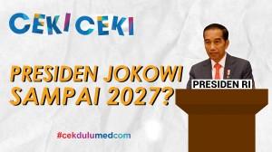 [Ceki-ceki] Benarkah Masa Jabatan Presiden Jokowi Diperpanjang hingga 2027? Ini Faktanya