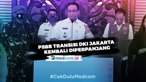 Anies Perpanjang PSBB Transisi DKI Jakarta 14 Hari