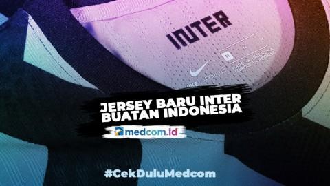Musim Depan, Inter Milan Bakal Pakai Jersey Baru Buatan Indonesia