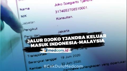 MAKI Ungkap Jalur Djoko Tjandra Keluar Masuk Indonesia-Malaysia