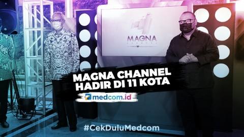 Magna Channel Disiarkan di 11 Kota