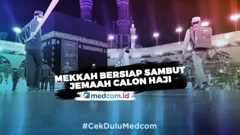 Mekkah Bersiap Menerima Kedatangan Jemaah Calon Haji