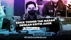 Erick Thohir Anggap Kritik Ahok sebagai Masukan