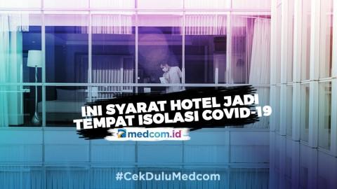 Ini Syarat Hotel Jadi Tempat Isolasi OTG COVID-19
