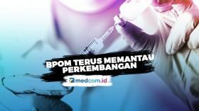 BPOM Sebut Vaksin Sinovac Telah Penuhi Persyaratan Halal