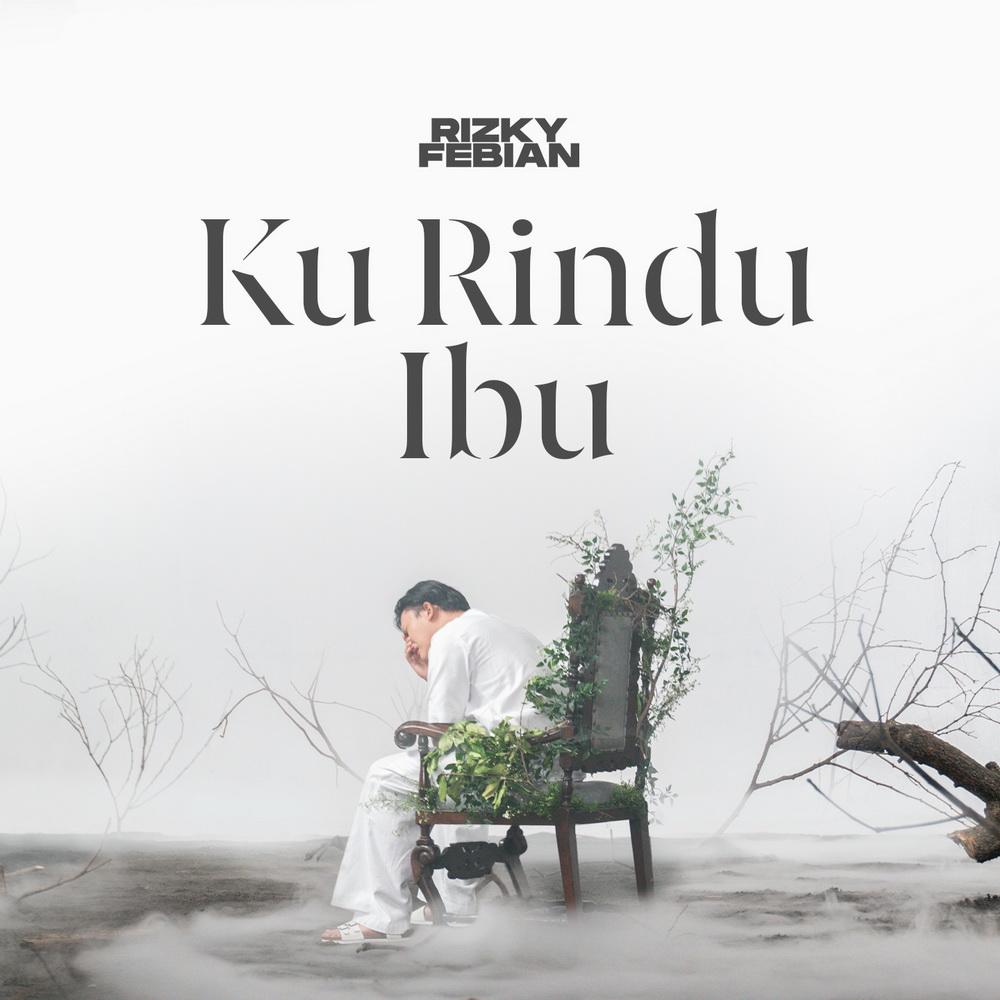 Ku Rindu Ibu, Lagu Baru Rizky Febian yang Emosional
